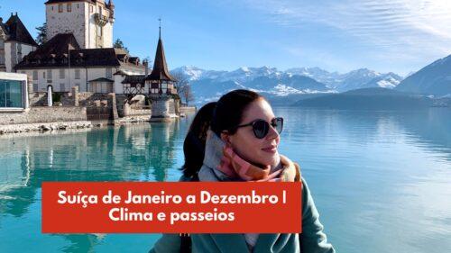 Melhor época para viajar para a Suíça |  Clima mês a mês