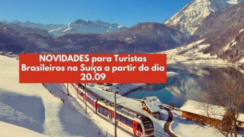 Novidades para Turistas Brasileiros na Suíça a partir de 20.09.21