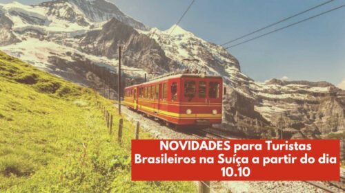 Turistas brasileiros na Suíça a partir de 10.10.21 – Novidades